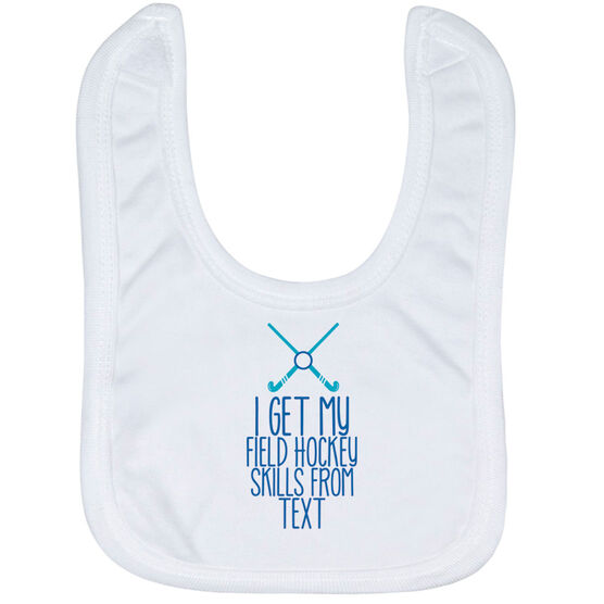 Field Hockey Baby Bib - I Get My Skills From