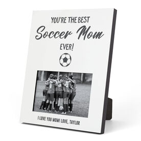 Soccer Photo Frame - You're The Best Mom Ever