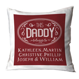 Personalized Throw Pillow - This Daddy Belongs To