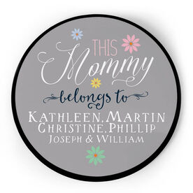 Personalized Circle Plaque - This Mommy Belongs To