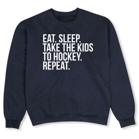 Hockey Crew Neck Sweatshirt - Eat Sleep Take The Kids to Hockey