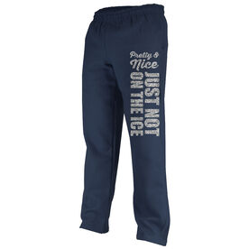 Hockey Fleece Sweatpants Hockey Pretty and Nice Just Not on the Ice
