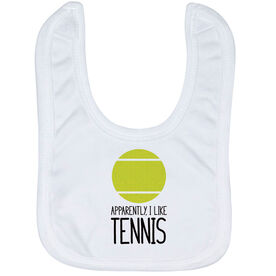 Tennis Baby Bib - Apparently, I Like Tennis