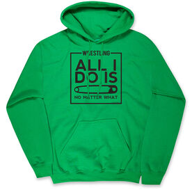 Wrestling Hooded Sweatshirt - All I Do Is Pin