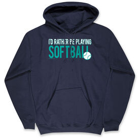 Softball Hooded Sweatshirt - I'd Rather Be Playing Softball
