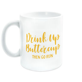 Running Coffee Mug - Drink Up Buttercup