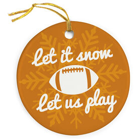 Football Porcelain Ornament Let It Snow Let Us Play