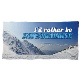 Snowboarding Beach Towel I'd Rather Be Snowboarding