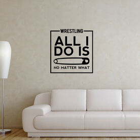 Wrestling Removable Wall Decal - All I Do is Pin