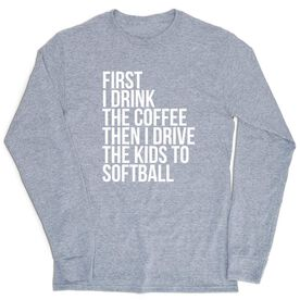 Softball Tshirt Long Sleeve - Then I Drive The Kids To Softball