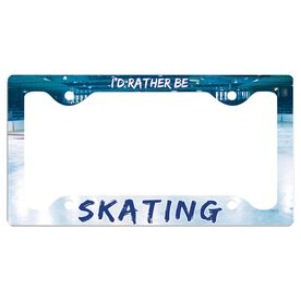 I'D Rather Be Playing Skating License Plate Holder