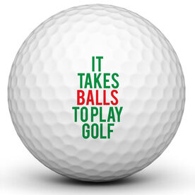 It Takes Balls To Play Golf Golf Ball
