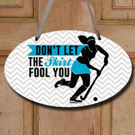Field Hockey Oval Sign Don't Let The Skirt Fool You with Banner