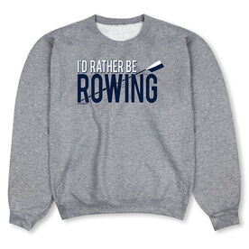 Crew Crew Neck Sweatshirt - I'd Rather Be Rowing