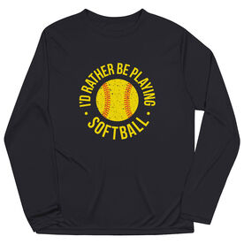 Softball Long Sleeve Performance Tee - I'd Rather Be Playing Softball Distressed