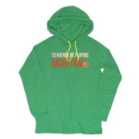 Men's Basketball Lightweight Hoodie - I'd Rather Be Playing Basketball