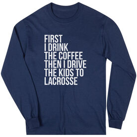 Lacrosse Long Sleeve Tee - Then I Drive The Kids To Lacrosse