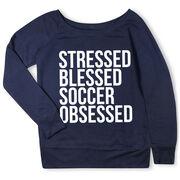 Soccer Fleece Wide Neck Sweatshirt - Stressed Blessed Soccer Obsessed