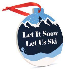 Skiing Round Ceramic Ornament - Let it Snow Let Us Ski
