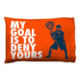 Guys Lacrosse Pillowcase - My Goal Is To Deny Yours Goalie