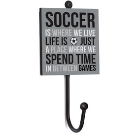 Soccer Medal Hook - Soccer Is Where We Live