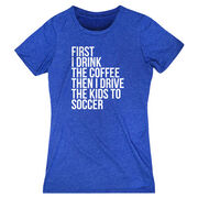 Soccer Women's Everyday Tee - Then I Drive The Kids To Soccer