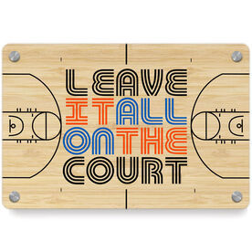 Basketball Metal Wall Art Panel - Leave It All On The Court