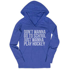 Hockey Lightweight Performance Hoodie - Don't Wanna Go To School