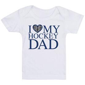 Hockey Baby T-Shirt - I Love My Hockey Dad
