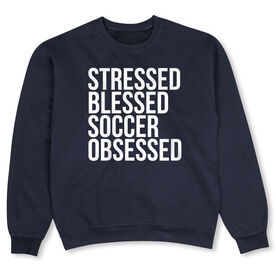 Soccer Crew Neck Sweatshirt - Stressed Blessed Soccer Obsessed