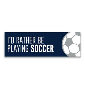 """Soccer 12.5"""" X 4"""" Removable Wall Tile - I'd Rather Be Playing Soccer"""