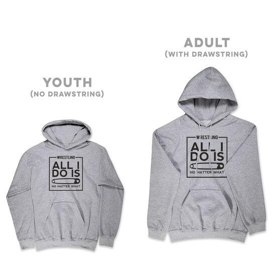 Wrestling Hooded Sweatshirt - All I Do Is Pin