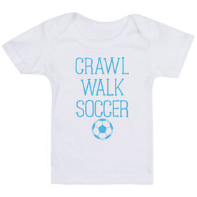 Soccer Baby T-Shirt - Crawl Walk Soccer