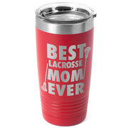 Guys Lacrosse 20 oz. Double Insulated Tumbler - Best Mom Ever