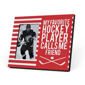 Hockey Photo Frame - My Favorite Player Calls Me