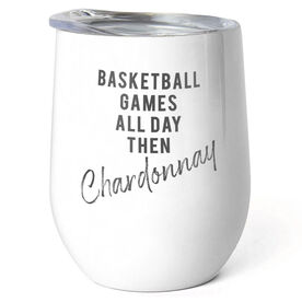 Basketball Stainless Steel Wine Tumbler - Games All Day Then Chardonnay