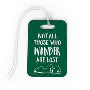Bag/Luggage Tag - Not All Those Who Wander Are Lost