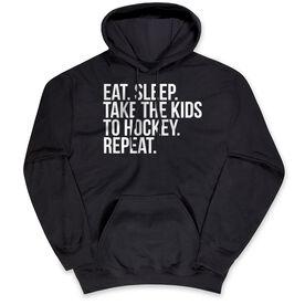 Hockey Hooded Sweatshirt - Eat Sleep Take The Kids To Hockey