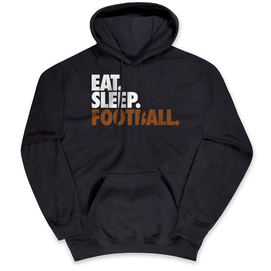 Football Hooded Sweatshirt - Eat. Sleep. Football.