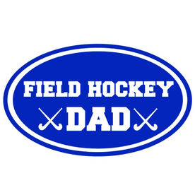 Field Hockey Dad Oval Vinyl Decal