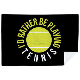 Tennis Premium Blanket - I'd Rather Be Playing Tennis
