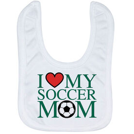 Soccer Baby Bib - I Love My Soccer Mom