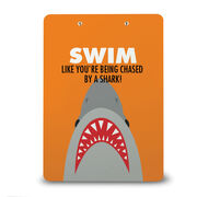 Swimming Custom Clipboard Swim Like You're Being Chased By a Shark