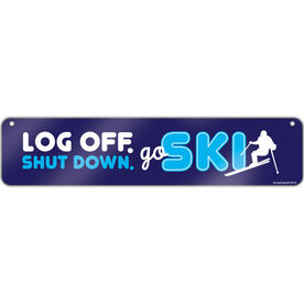 "Skiing Aluminum Room Sign Log Off. Shut Down. Go Ski. (4""x18"")"