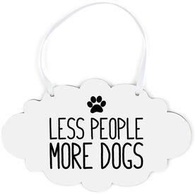 Cloud Sign - Less People More Dogs
