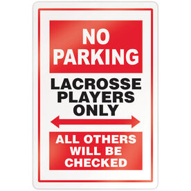 """Guys Lacrosse 18"""" X 12"""" Aluminum Room Sign - No Parking Sign"""