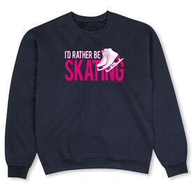 Figure Skating Crew Neck Sweatshirt - I'd Rather Be Skating