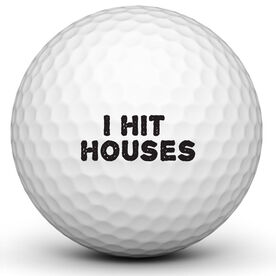 I Hit Houses Golf Ball