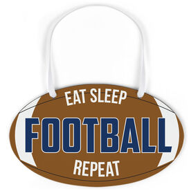 Football Oval Sign - Eat Sleep Football Repeat