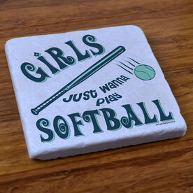 Girls Just Wanna Play Softball - Stone Coaster